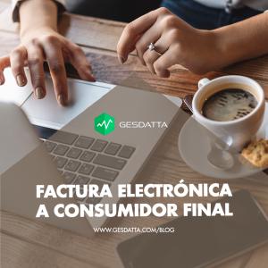 Factura Electrónica a Consumidor Final